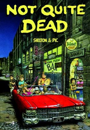 Not Quite Dead di Gilbert Shelton e Pic