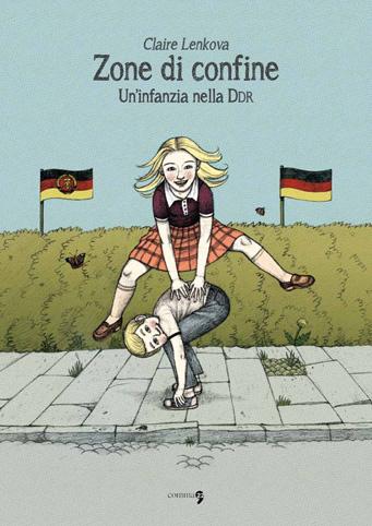 Zone di confine - un'infanzia nella Ddr di Claire Lenkova