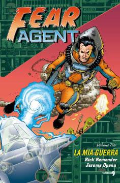 fear agent - la mia guerra di Rick Remender e Jerome Opeña