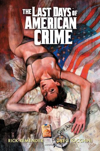 The last days of American Crime di Rick Remender e Greg Tocchini